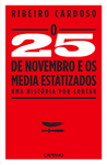 O 25 de Novembro e os Media Estatizados - eBook