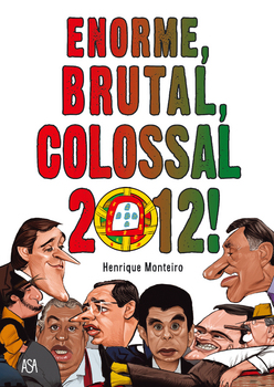 Enorme, Brutal, Colossal 2012!