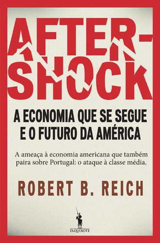 robert reich aftershock In this video, robert reich discusses the ideas from his latest book, 'aftershock: the next economy and america's future.